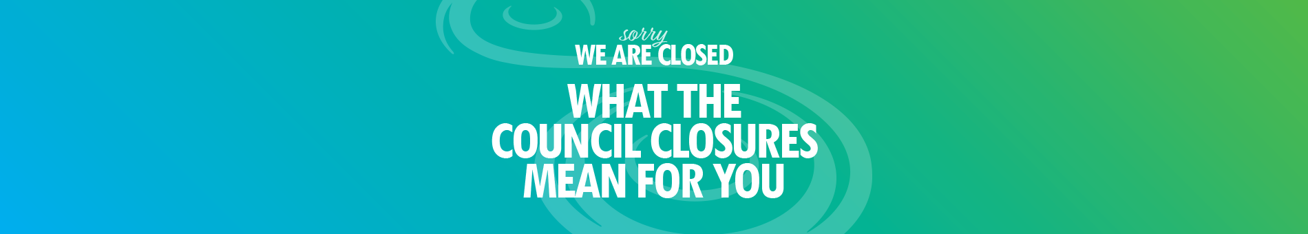 Banner for Sorry We are Closed